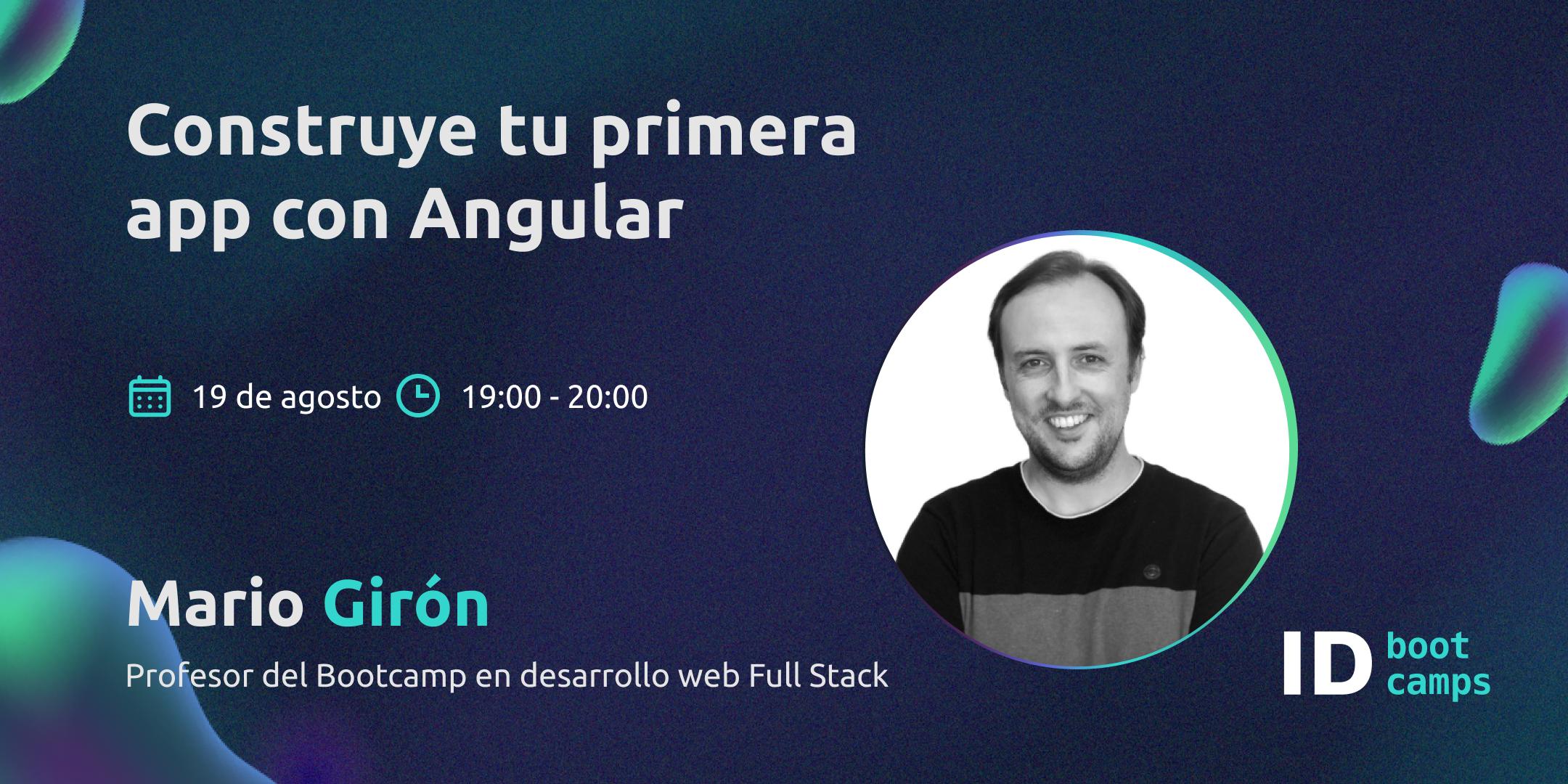 Evento ID Bootcamps. Crea tu primera app con Angular